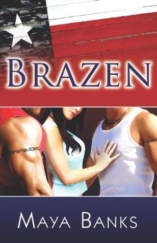 Brazen (Brazen #1) by Maya Banks