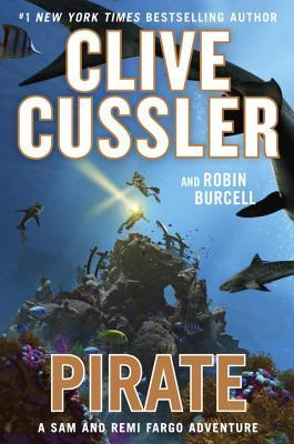 Pirate (Sam and Remi Fargo Adventures #8) by Clive Clusser and Robin Burcell